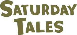 Saturday Tales