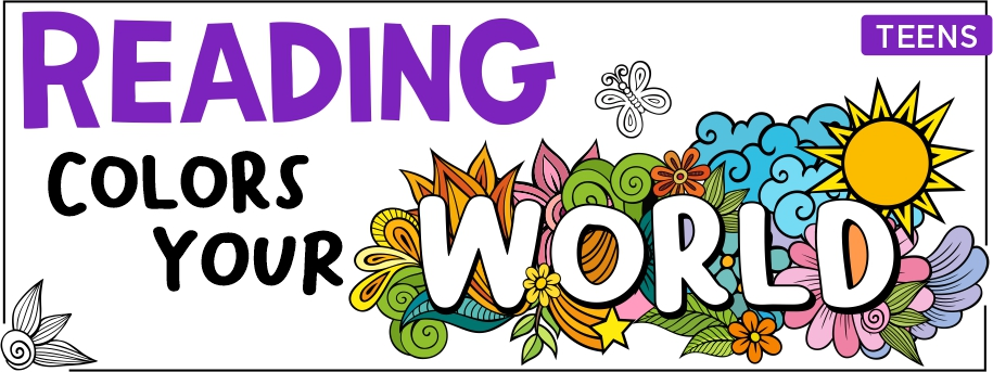 Reading Colors Your World: Summer Reading for Teens